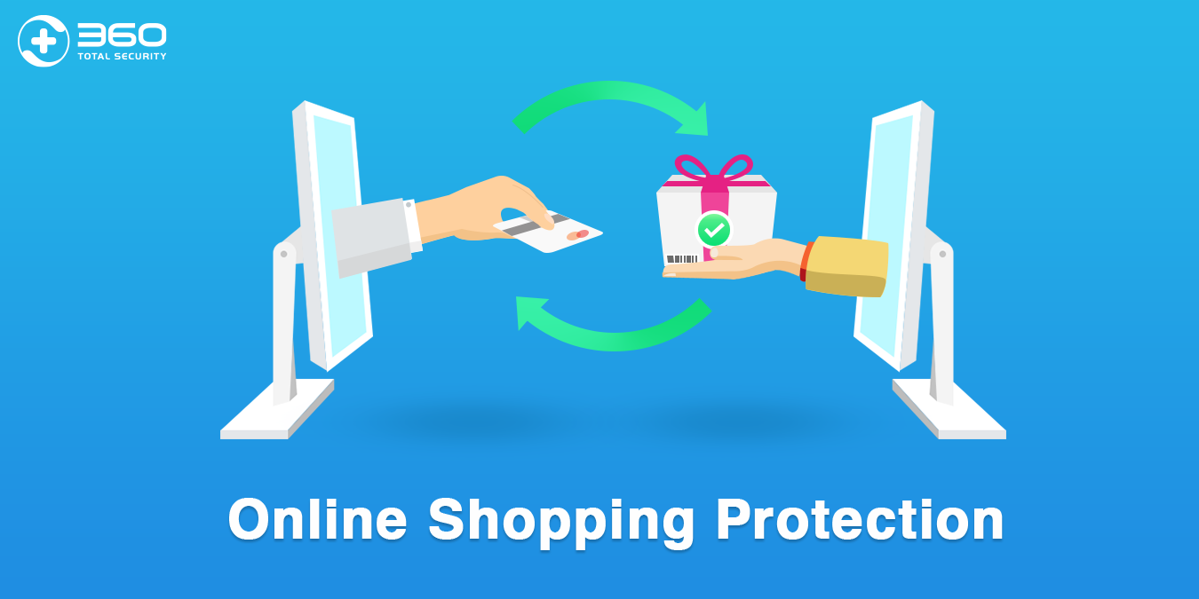 Buy safe with Online Shopping Protection  360 Total Security Blog