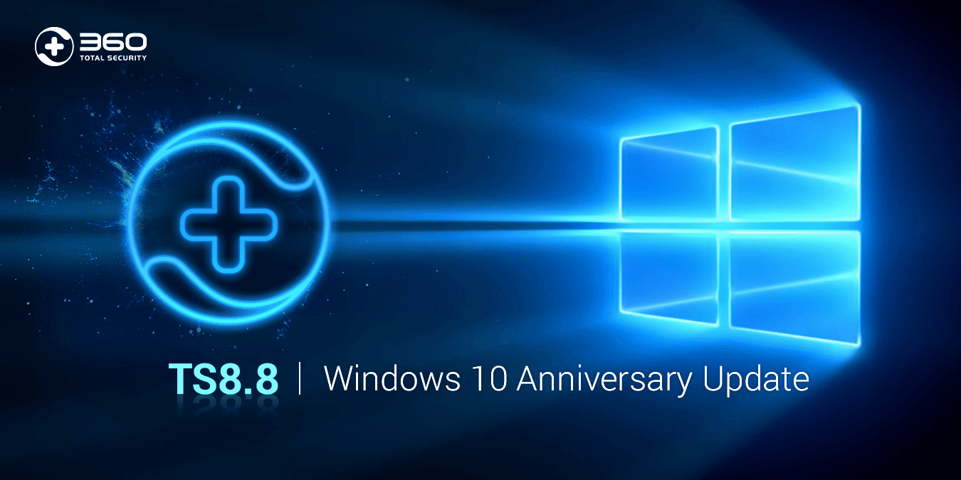 360 Total Security v8.8 is available and fully compatible with Windows 10 Anniversary Upgrade