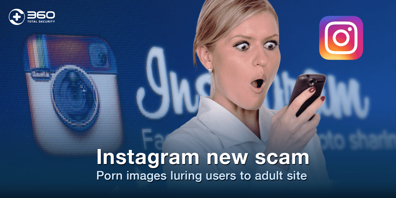 Instagram new scam - Porn images luring users to adult site