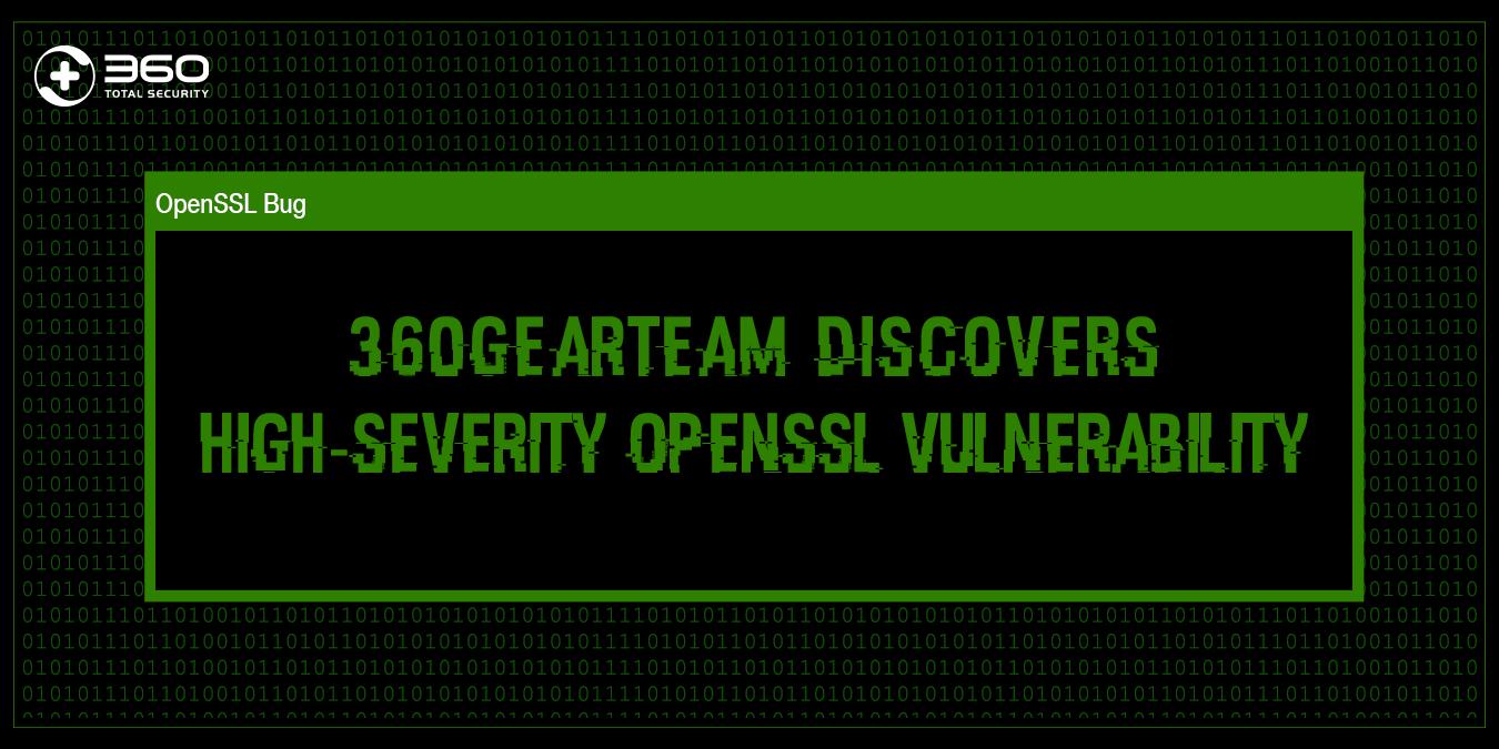 360GearTeam detects high-severity OpenSSL vulnerability