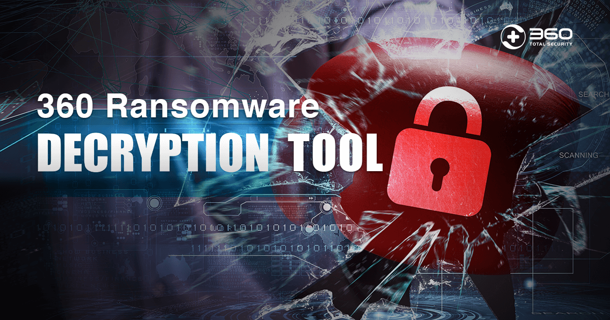 360 Ransomware Decryption Tool released! Stay safe from Petya and WannaCry!