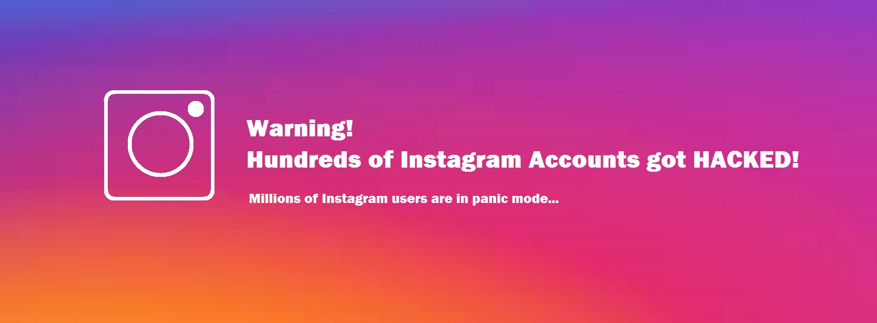 Hackagram: Hundreds of Instagram accounts were taken over by Russian hackers
